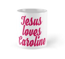 Jesus loves Caroline Mug