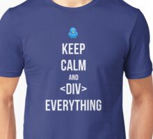 Keep Calm And Div Everything Unisex T-Shirt