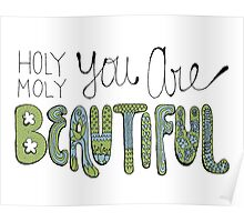 Holy Moly You Are Beautiful! Poster