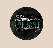 Shine On With Your Bad Self Womens Fitted T-Shirt