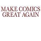 Make Comics Great Again by Megatrip