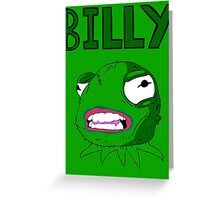 What's wrong Billy? Greeting Card