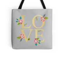 Love Gold And Floral on Grey Tote Bag