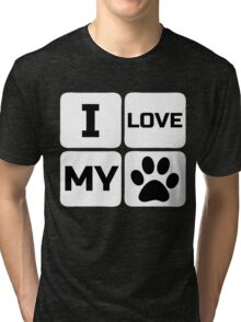 I love my Dog T-Shirt Tri-blend T-Shirt