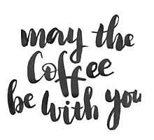 May the coffee be with you Photographic Print