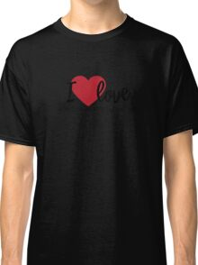 I love because He first loved me [1 John 4:19 paraphrase] T-shirt Classic T-Shirt