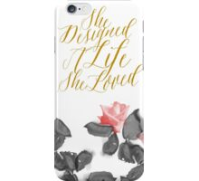 She Designed a Life She Loved iPhone Case/Skin