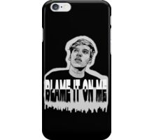 Blame it on me.  iPhone Case/Skin