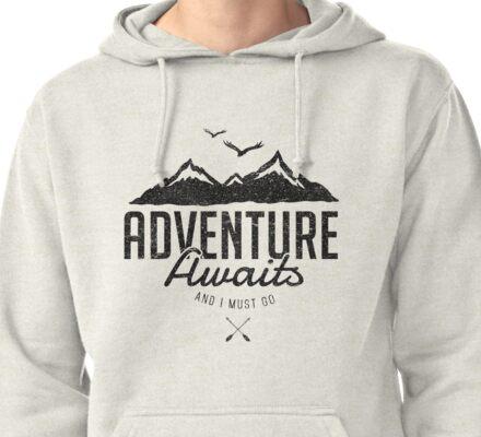 ADVENTURE AWAITS Pullover Hoodie