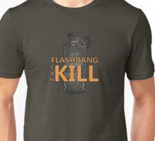 Fps things - Flashbang can kill Unisex T-Shirt