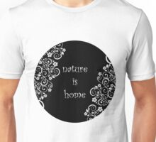 Nature is home - inverted Unisex T-Shirt