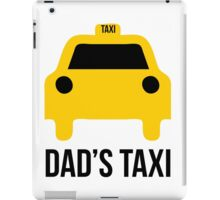 Dad's taxi iPad Case/Skin