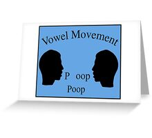 Vowel Movement Greeting Card