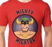 Mighty Mightor Unisex T-Shirt