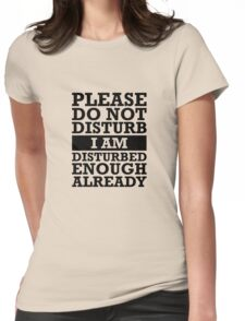 Please Do Not Disturb Womens Fitted T-Shirt