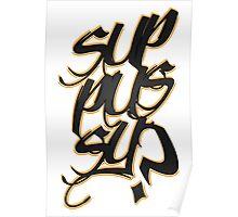 Sup Pussy? Poster