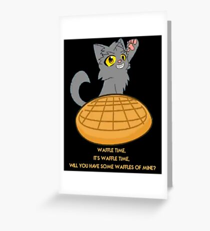 Graystripe wants you to have a waffle Greeting Card