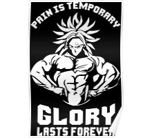 Pain Is Temporary, Glory Lasts Forever (Broly) Poster