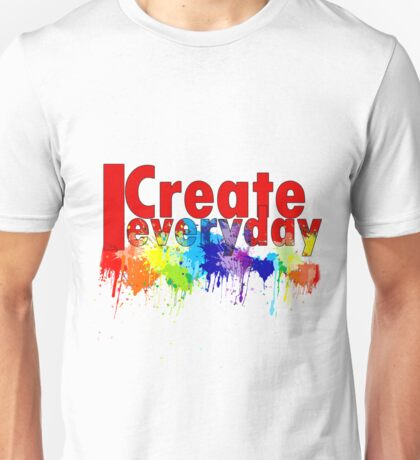 I create Everyday Unisex T-Shirt