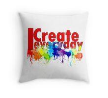 I create Everyday Throw Pillow