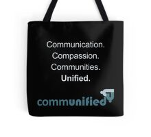 Communication. Compassion. Communities. Unified. Tote Bag