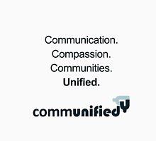 Communication. Compassion. Communities. Unified. Unisex T-Shirt