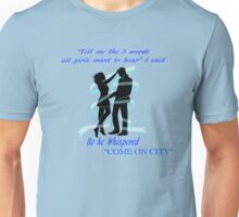 come on city (she) Unisex T-Shirt