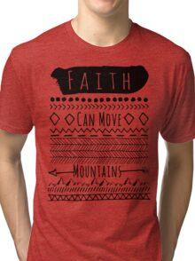 Faith Can Move Mountains Tri-blend T-Shirt