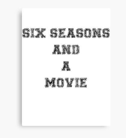 Six Seasons And A Movie Canvas Print