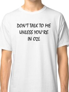 don't touch - IN O2L Classic T-Shirt