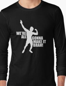 Zyzz We Are All Gonna Make It Brah White Long Sleeve T-Shirt