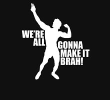 Zyzz We Are All Gonna Make It Brah White Unisex T-Shirt