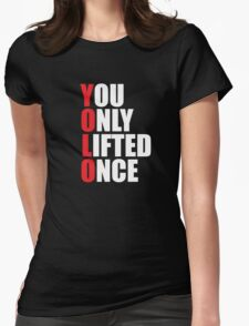YOLO - You Only Lifted Once Womens Fitted T-Shirt