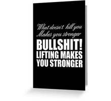 What doesn't kill you makes you stronger Greeting Card