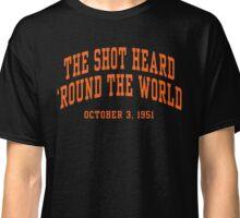 The Shot Heard 'Round The World Classic T-Shirt