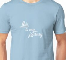 This Is My Journey Unisex T-Shirt