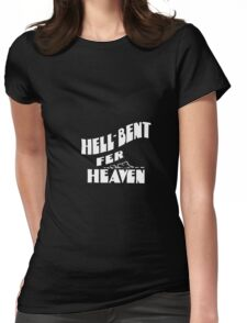 Hell-bent Fer Heaven - Vintage Typography Womens Fitted T-Shirt