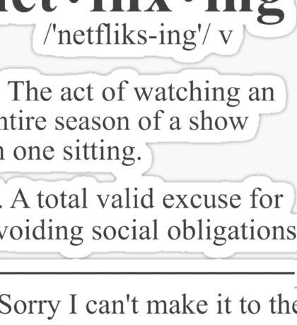 Netflixing Defintion Sticker