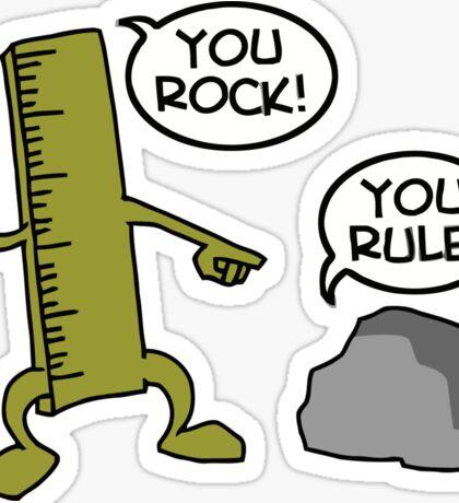 you rock you rule  Sticker
