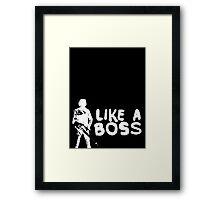 Like a Boss Framed Print