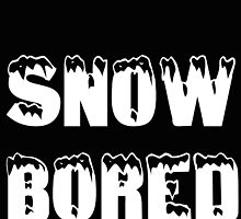 SNOW BORED by Divertions