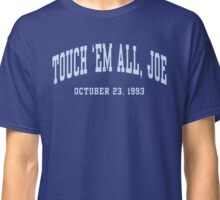 Touch 'Em All, Joe Classic T-Shirt