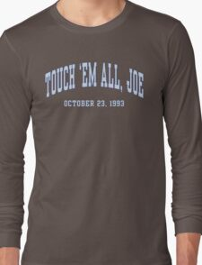 Touch 'Em All, Joe Long Sleeve T-Shirt
