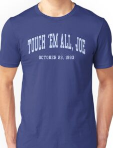 Touch 'Em All, Joe Unisex T-Shirt