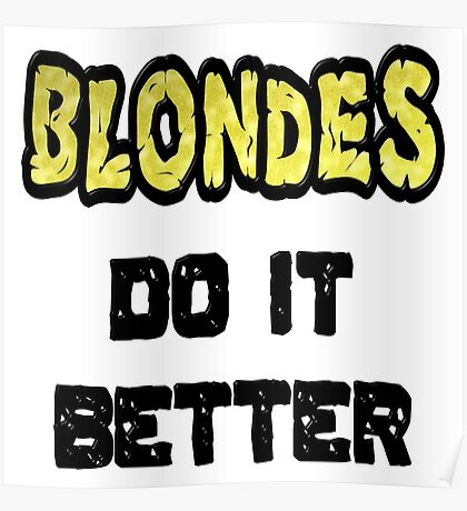 Blondes Do It Better Poster