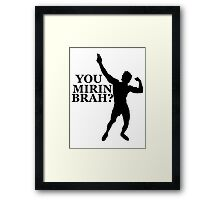 Zyzz You Mirin Brah? Black Framed Print