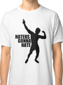 Zyzz Haters Gonna Hate Black Classic T-Shirt