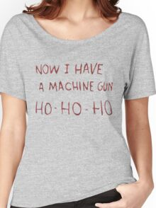 now i have a machine gun ho-ho-ho... Women's Relaxed Fit T-Shirt