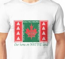 Our Home on Native Land-Idle No More Unisex T-Shirt