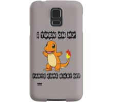 I Turn On My Charmander Pants Come Right Off Samsung Galaxy Case/Skin